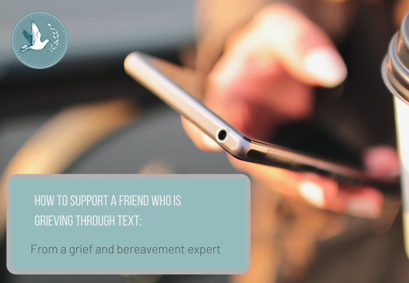 How to Support a Grieving Loved One via Text: According to a Grief and Bereavement Expert